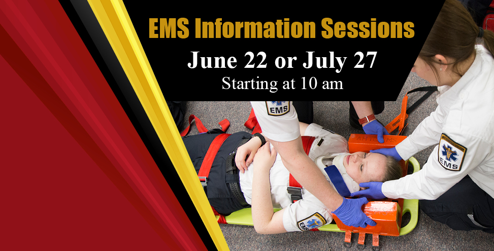 EMS Info Sessions. June 22 or July 27 starting at 10am