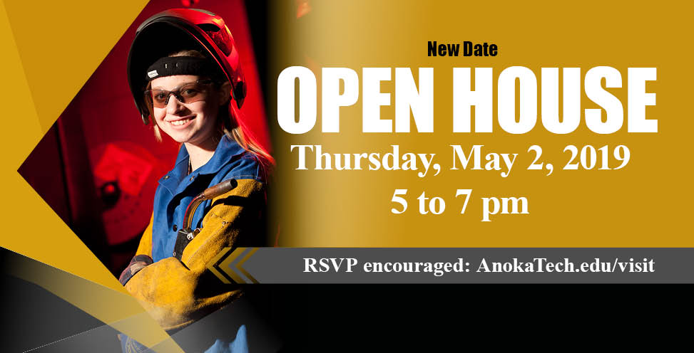 Open House Thursday, May 2 2019 5 to 7pm. Rsvp encouraged: AnokaTech.edu/visit