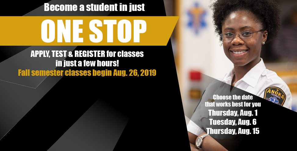 Become a student in just ONE STOP. Apply, test, and register for classes in just a few hours! Fall semester classes begin August 26th 2019. Choose the date that works best for you. Thursday, Aug 1, Tuesday aug 6, Thursday aug 15.